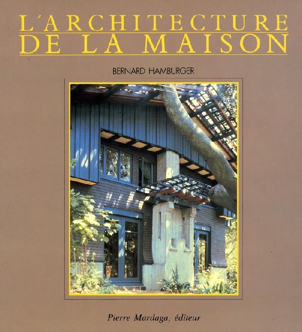 livre l 39 architecture de la maison epuises et occasions livre rare architecture livre d. Black Bedroom Furniture Sets. Home Design Ideas