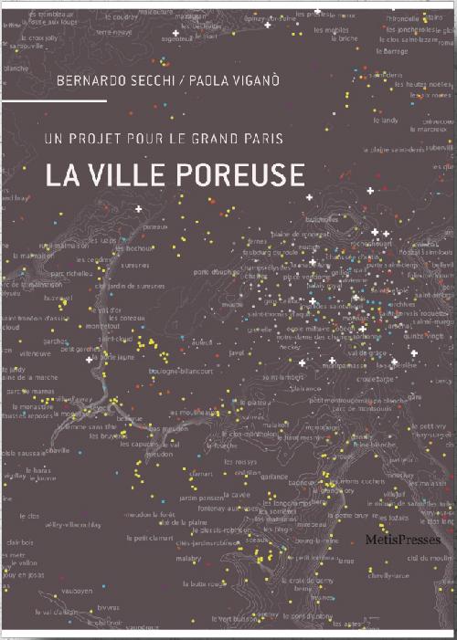 La ville poreuse - Un projet pour le Grand Paris et la métropole de l'après-Kyoto