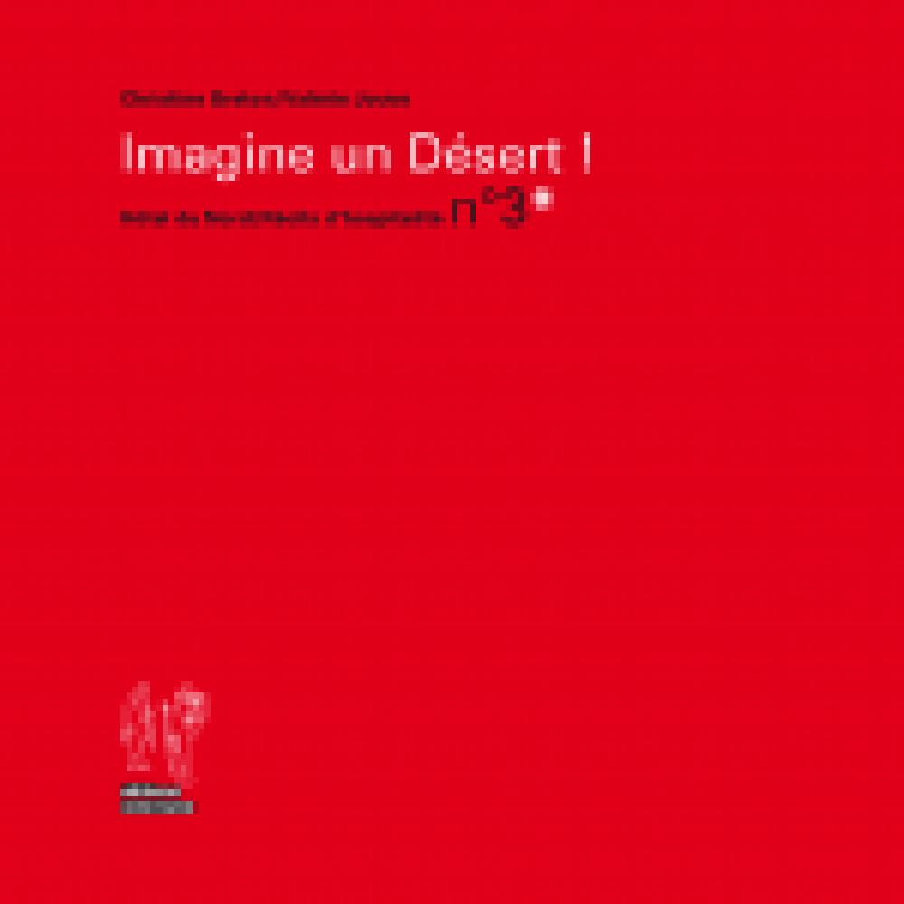 Récits d'hospitalité n 3 Imagine un désert!