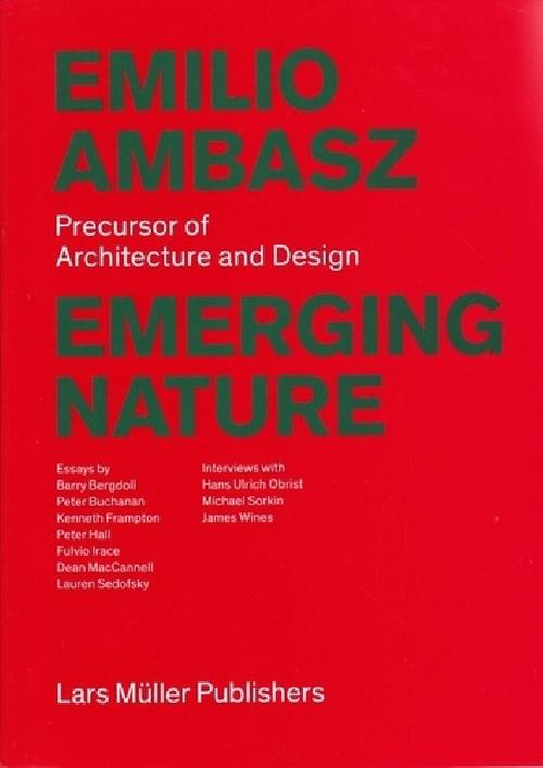 Emilio Ambasz: Emerging Nature - Precursor of Architecture and Design