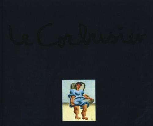 Le Corbusier - The Artist