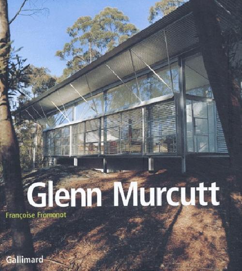 Glenn Murcutt - Projets et réalisations (1962-2002)
