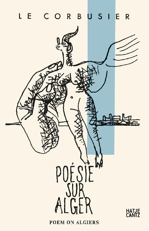 Poem on Algiers, Le Corbusier