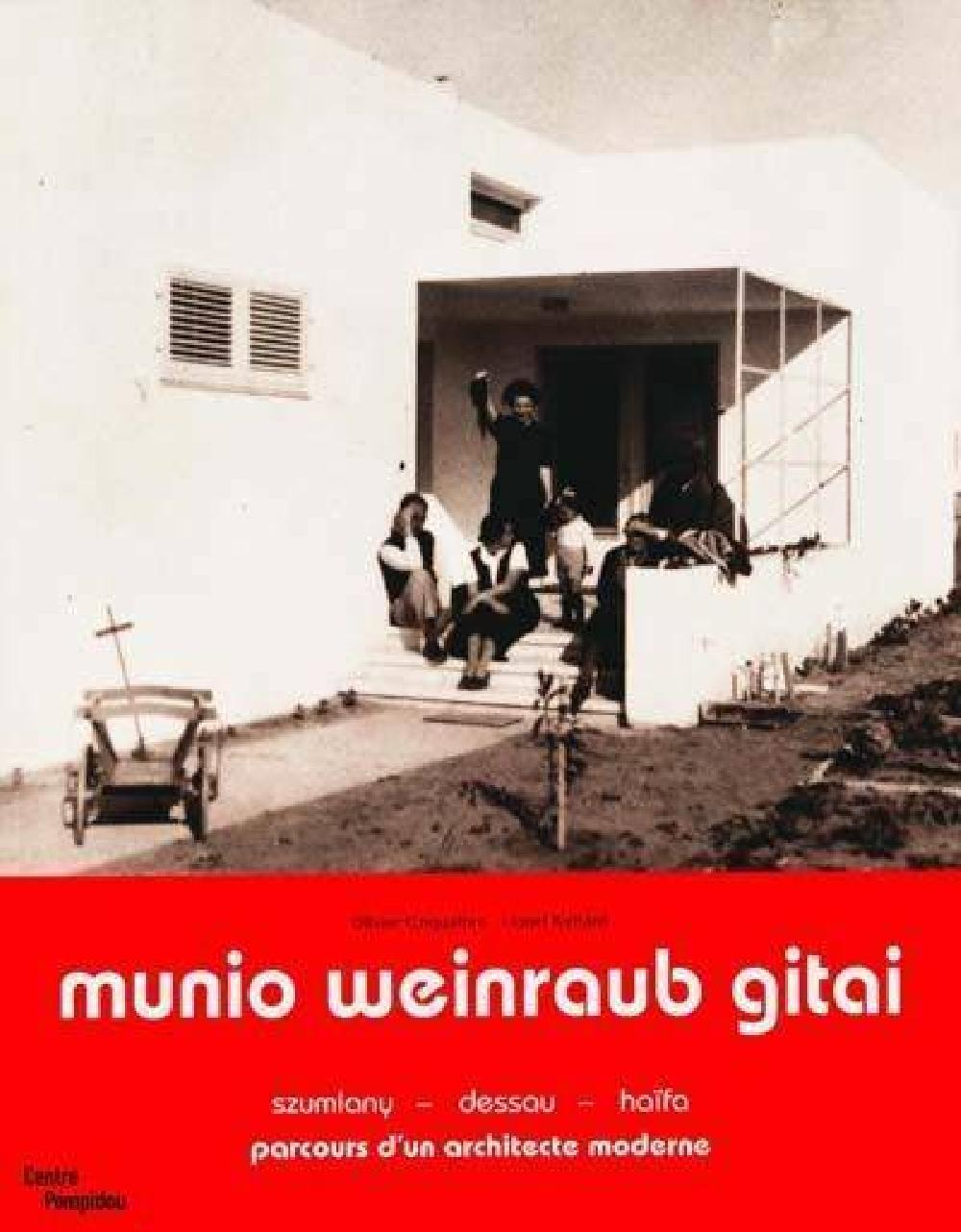 Munio Weinraub Gitai Parcours d'un architecte moderne