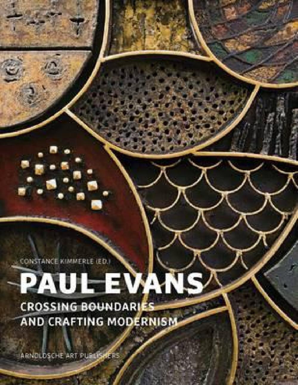 Paul Evans Crossing Boundaries and Crafting Modernism