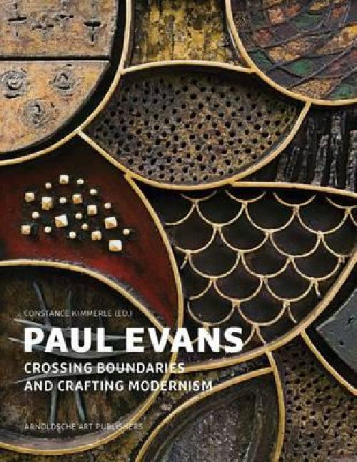 Paul Evans Crossing Boundaries and Crafting Modernism