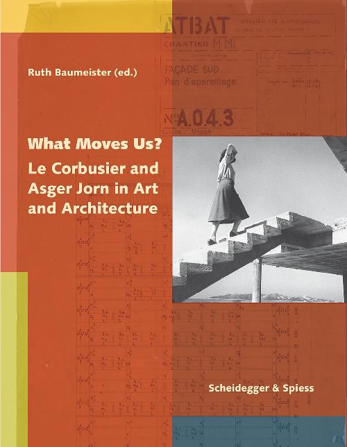 What move us? Le Corbusier and Asger Jorn in Art and Architecture