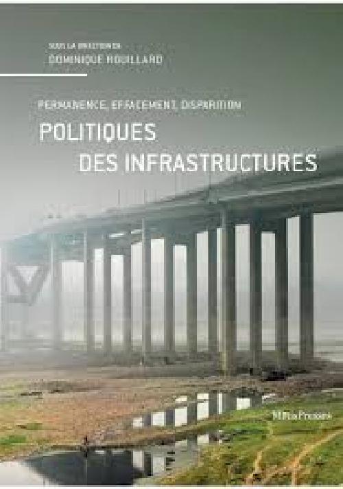 Politique des infrastructures - Permanence, effacement, disparition