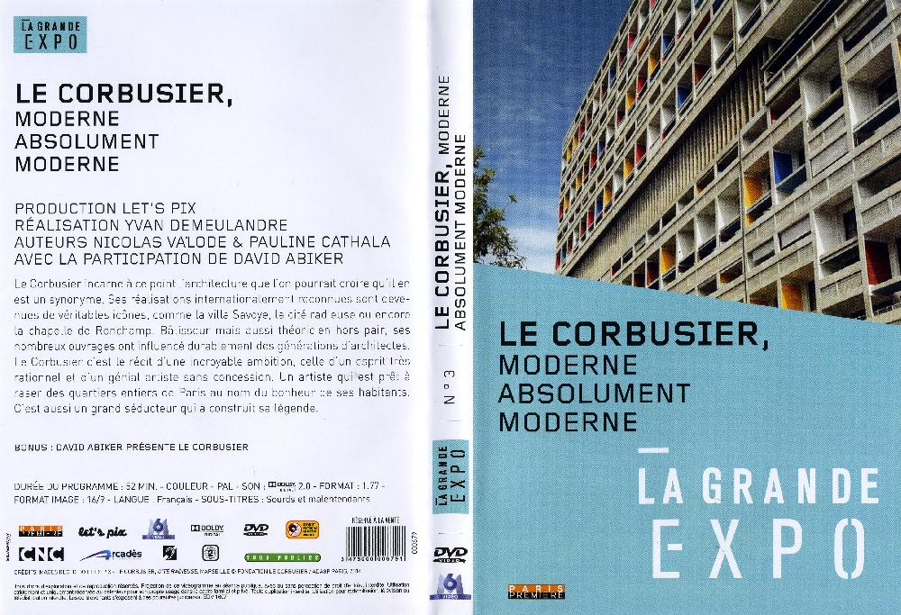 Le Corbusier, Moderne Absolument Moderne / LA GRANDE EXPO (1 DVD)