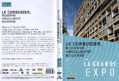 Le Corbusier, Moderne Absolument Moderne / LA GRANDE EXPO (1 DVD)