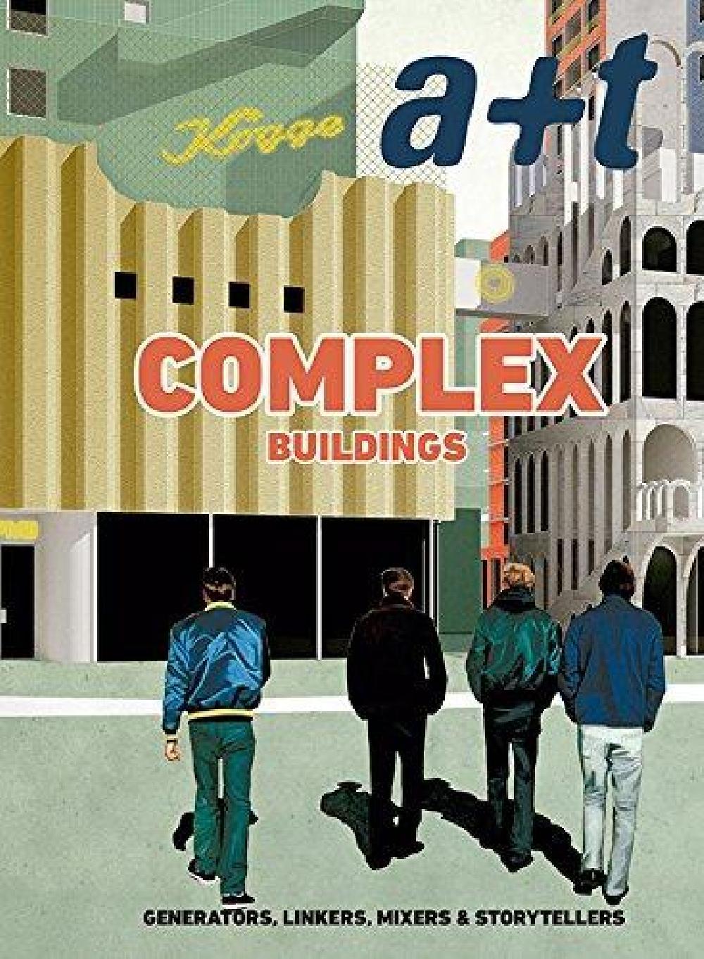 A+T 48 Complex Buildings. Generators, Linkers, Mixers & Storytellers