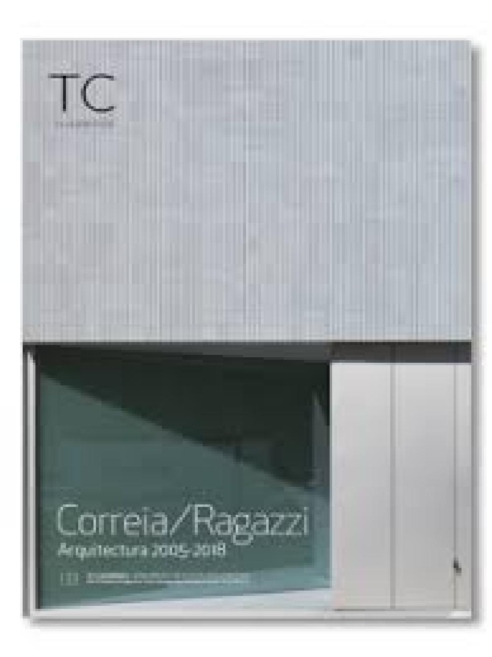 TC Cuadernos 133- Correia/ Ragazzi  Arquitectura 2005- 2018