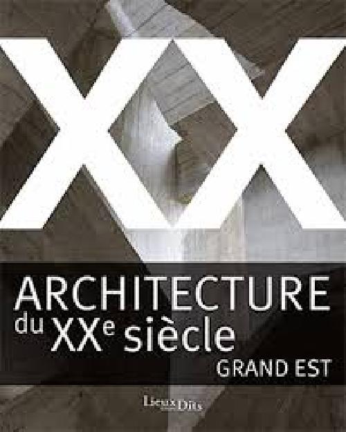 Architecture du XXe siècle - Grand Est