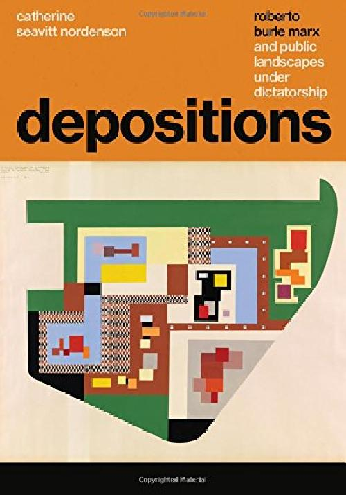 Depositions: Roberto Burle Marx and Public Landscapes under Dictatorship