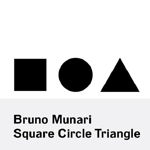 Bruno Munari: Square Circle Triangle