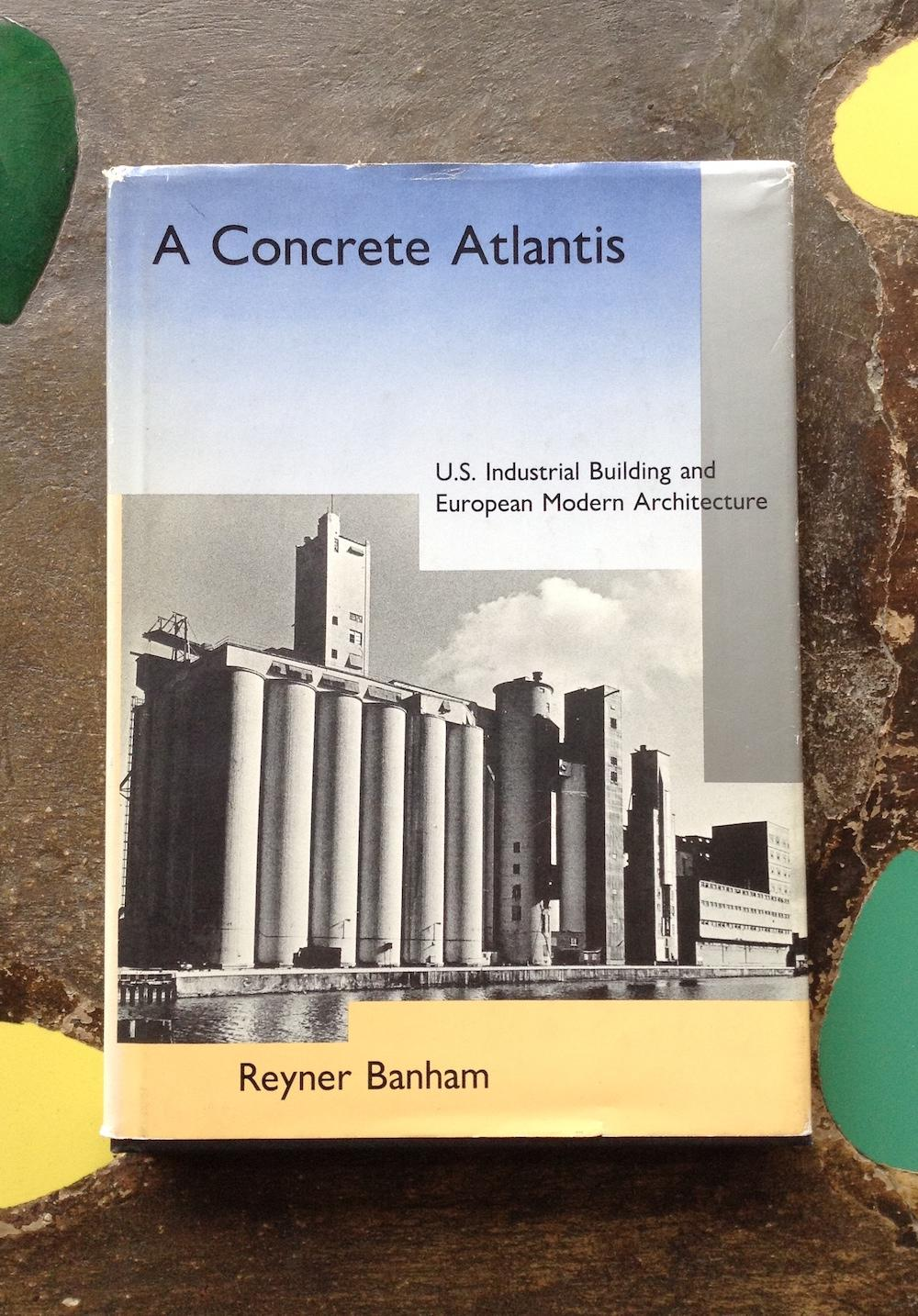 A Concrete Atlantis: U.S. Industrial Building and European Modern Architecture 1900-1925