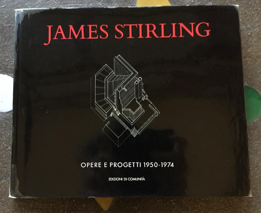 James Stirling. Buildings & Projects/Opere e Progetti 1950-1974