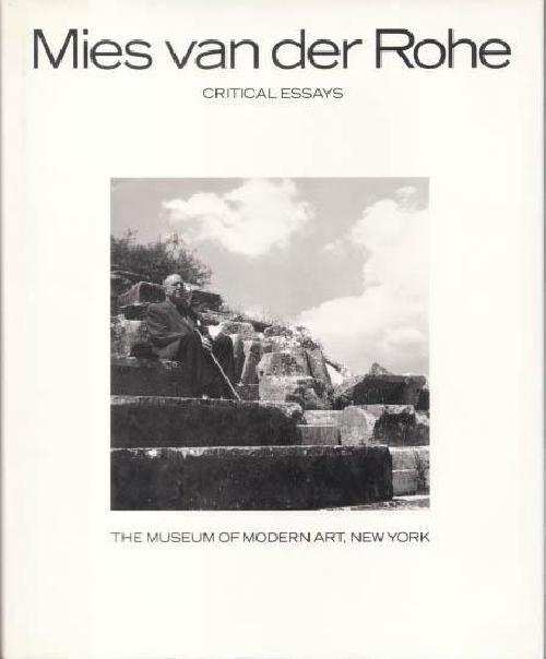 Mies van der Rohe. Critical essays.