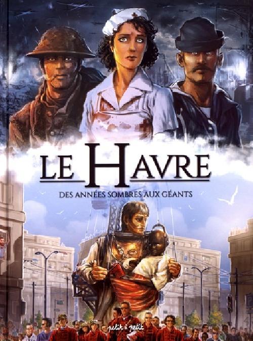 Le Havre en BD Tome 2  Des années sombres aux Géants - De 1800 à nos jours