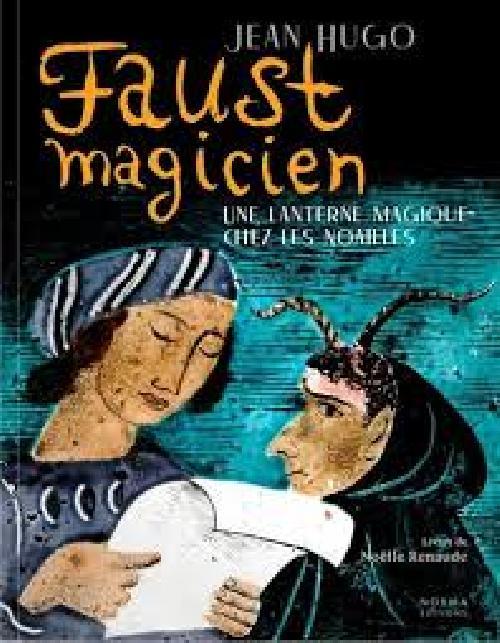 Faust magicien - Jean Hugo - Une lanterne magique chez les Noailles