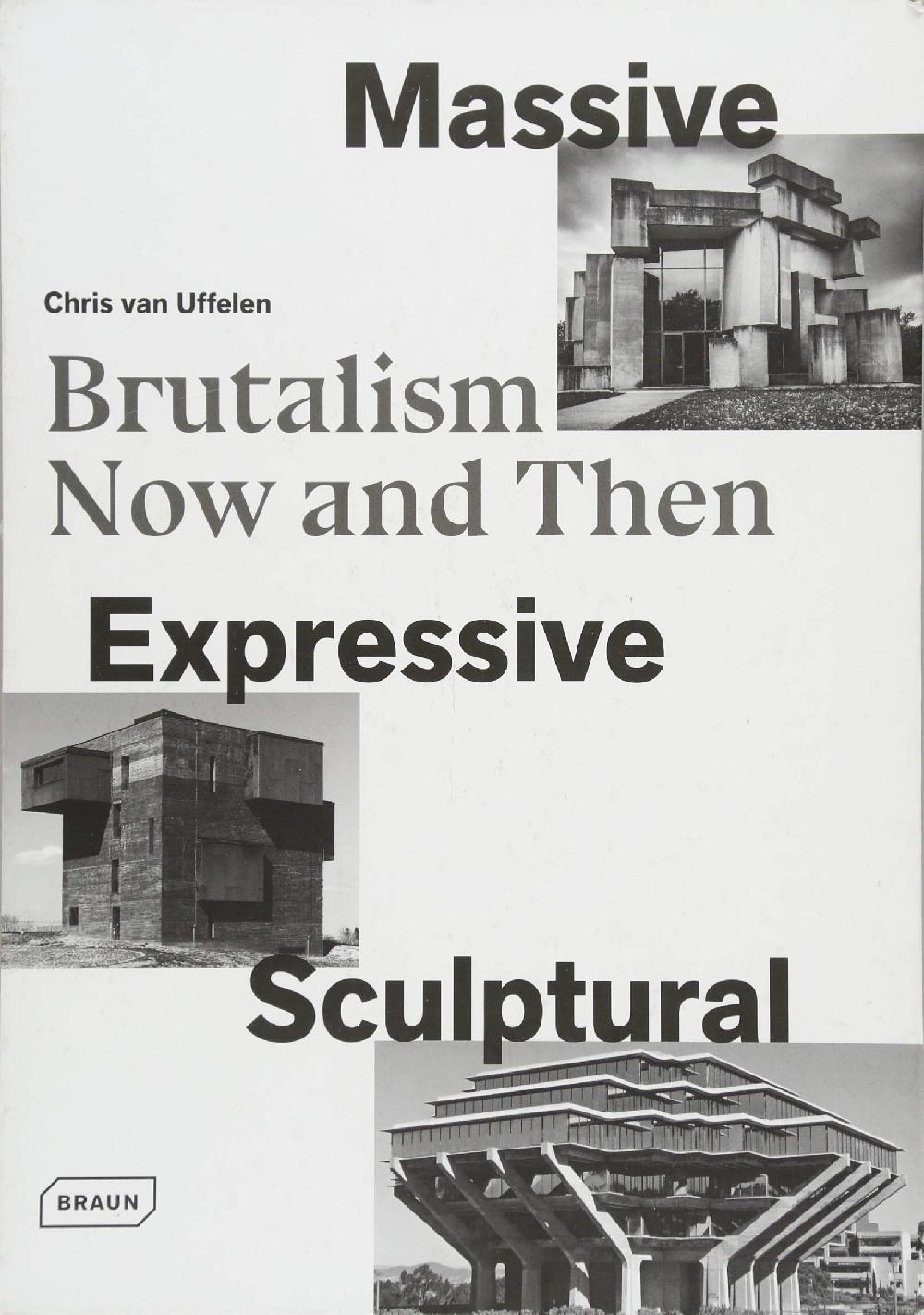 Massive, Expressive, Sculptural - Brutalism Now and Then