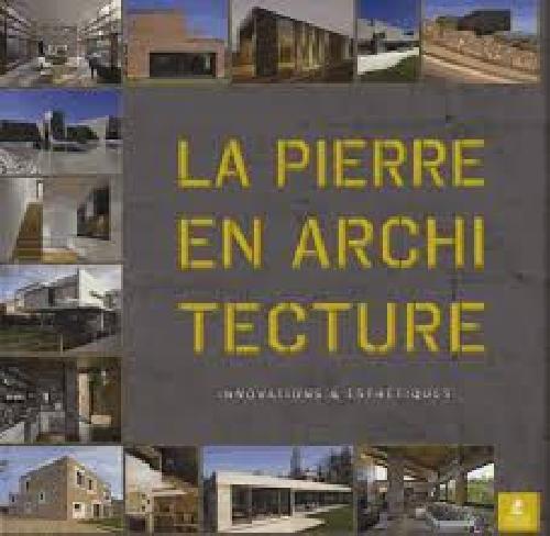 La pierre en architecture - Innovations & esthétiques