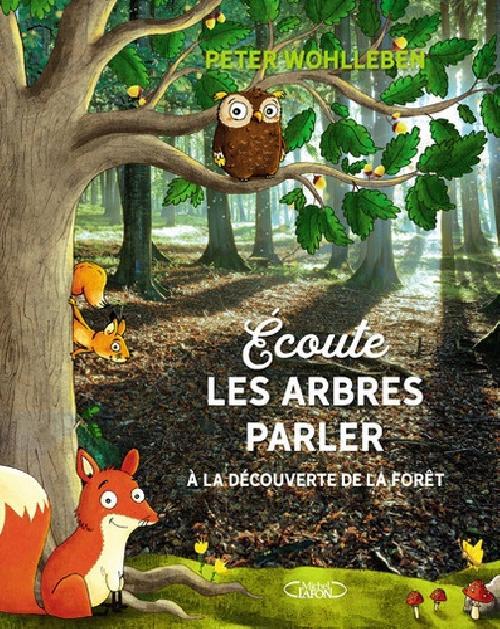Ecoute les arbres parler - A la découverte de la forêt