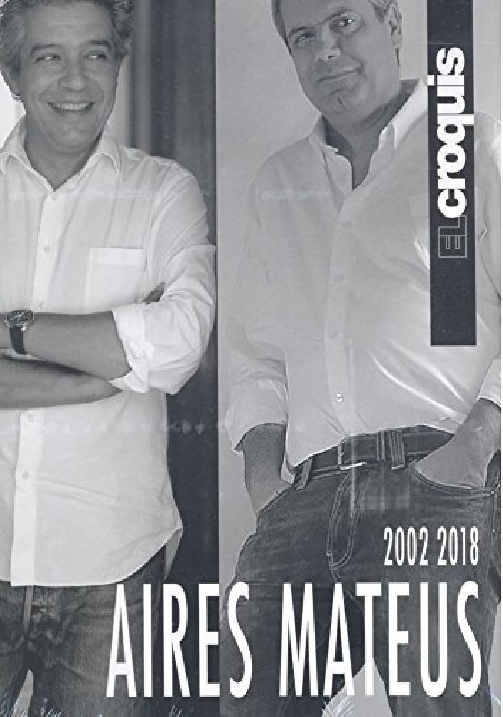 El Croquis Aires Mateus (2002-2018)