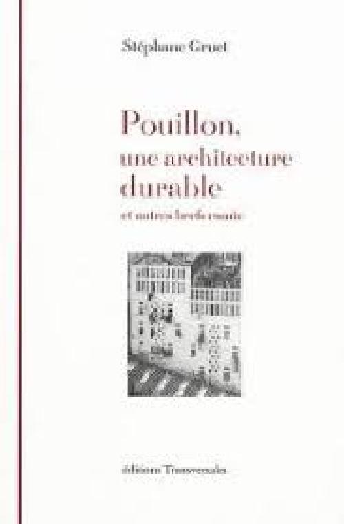 Pouillon, une architecture durable - Et autres brefs essais