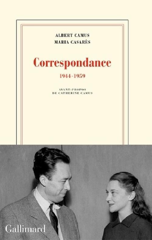 Correspondance - 1944-1959 ALBERT CAMUS  MARIA CASARÉS