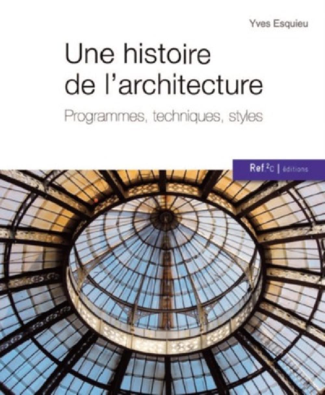 Une histoire de l'architecture - Programmes, techniques, styles
