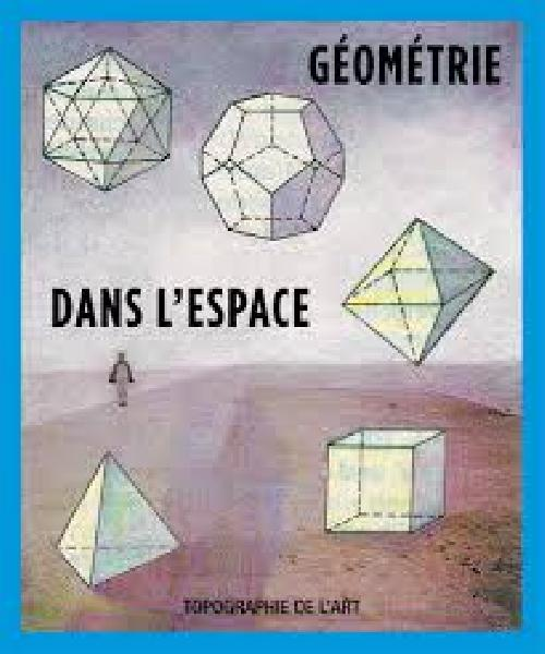 GEOMETRIE DANS L'ESPACE Exposition. Paris, Espace Topographie de l'art. 2017