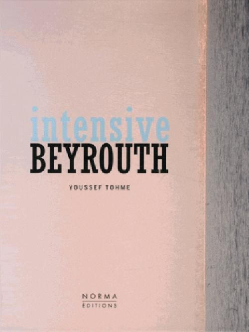 Intensive Beyrouth - Youssef Tohme