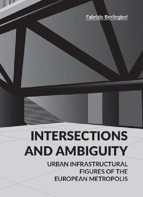 Intersections and ambiguity - Urban infrastructural thresholds of the european metropolis