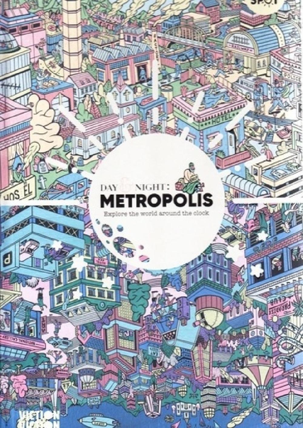 Day & night metropolis explore the world around-the-clock