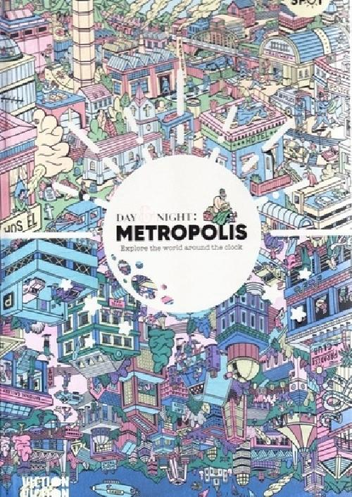 Day & night metropolis explore the world around-the-clock