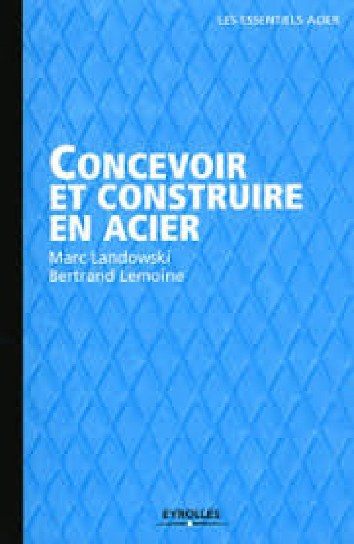 Concevoir et construire en acier (édition 2012)