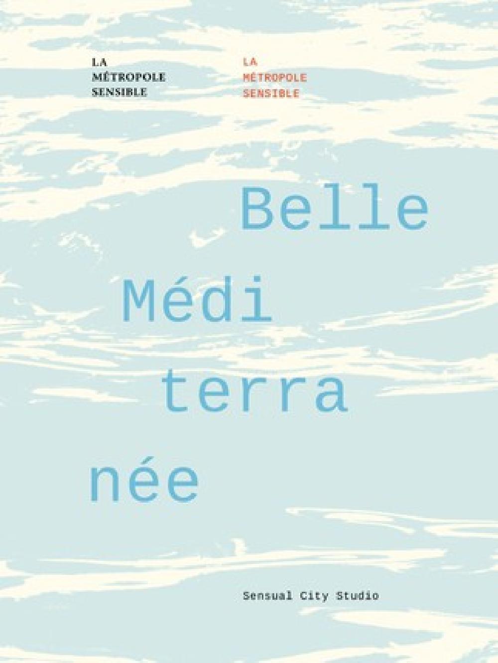 Belle Méditerranée. La Métropole sensible
