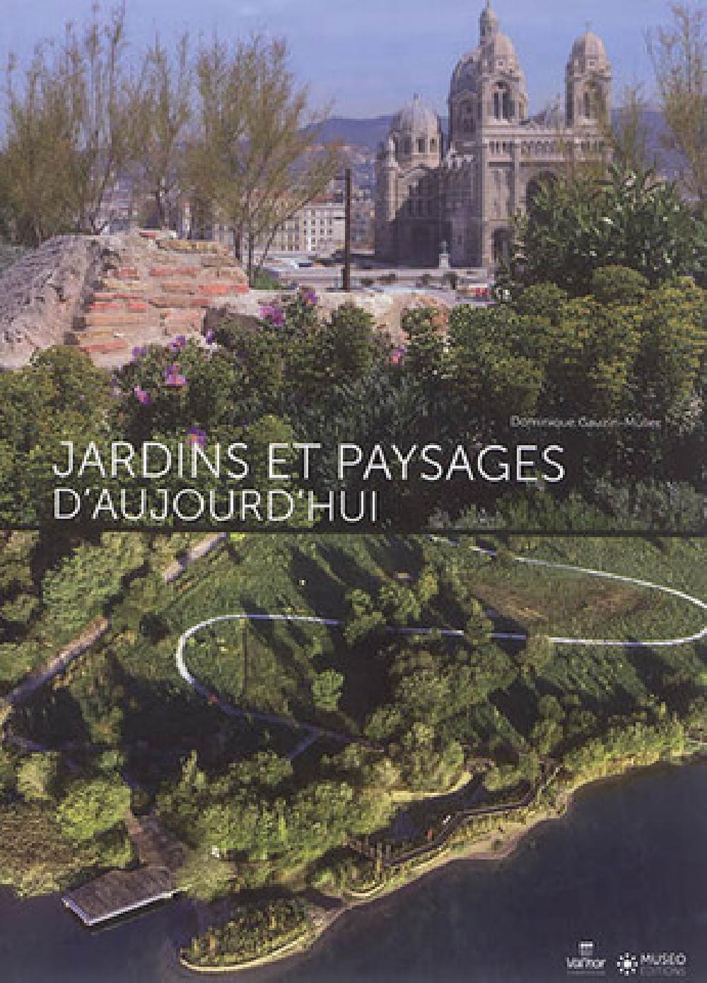 Jardins et paysages d'aujourd'hui Florilège des Victoires du Paysage