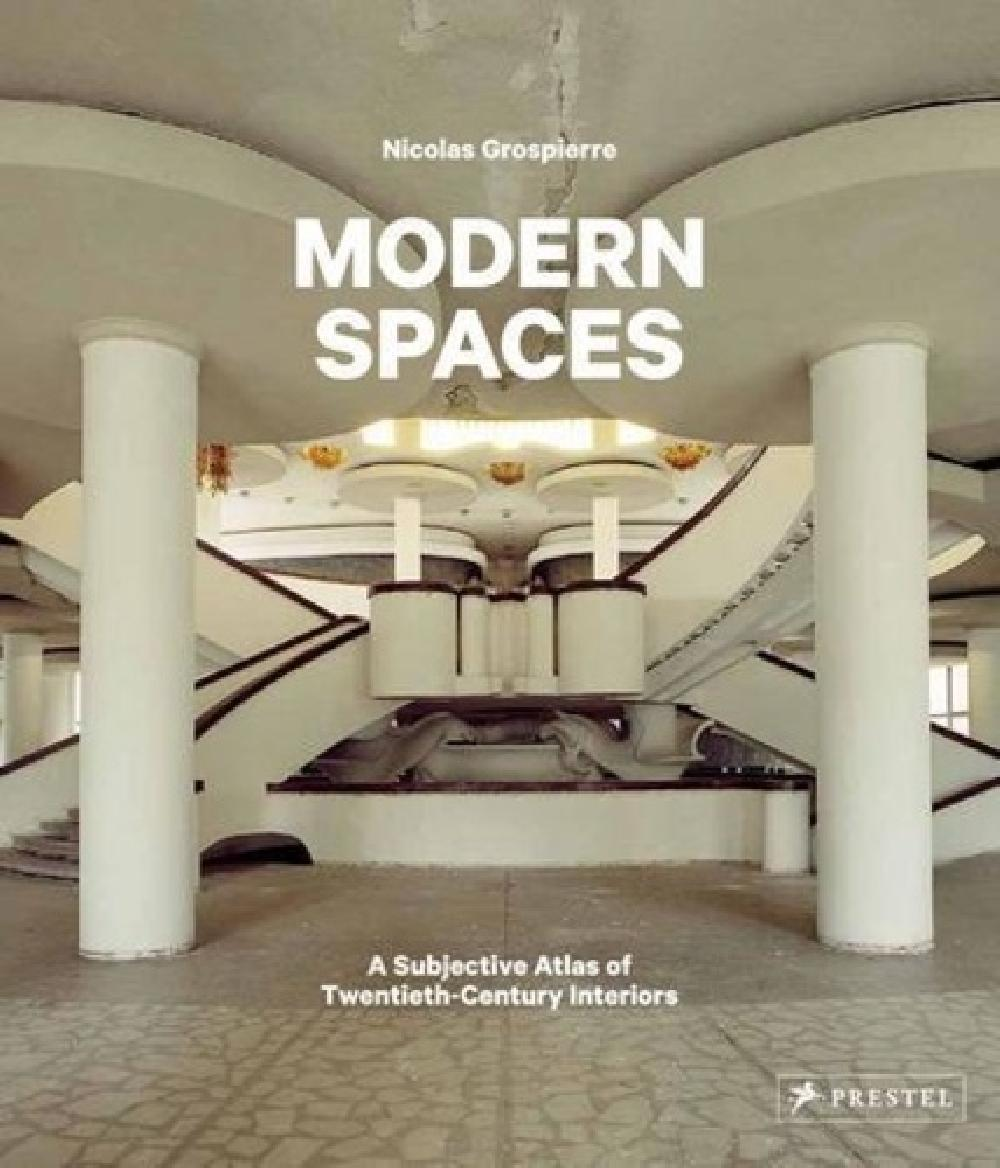 Modern Spaces - A subjective atlas of twentieth-century interiors
