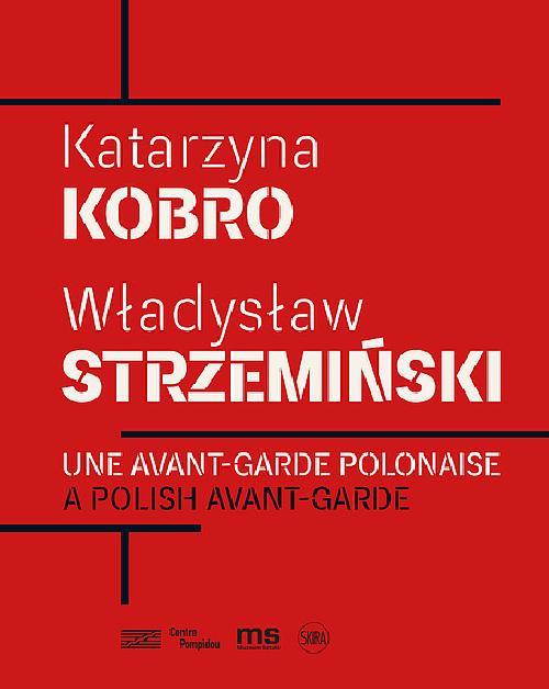 Une avant-garde polonaise : Katarzyna Kobro et Wladyslaw Strzeminski
