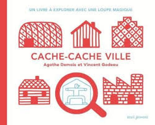 Cache-cache ville - Un livre à explorer avec une loupe magique