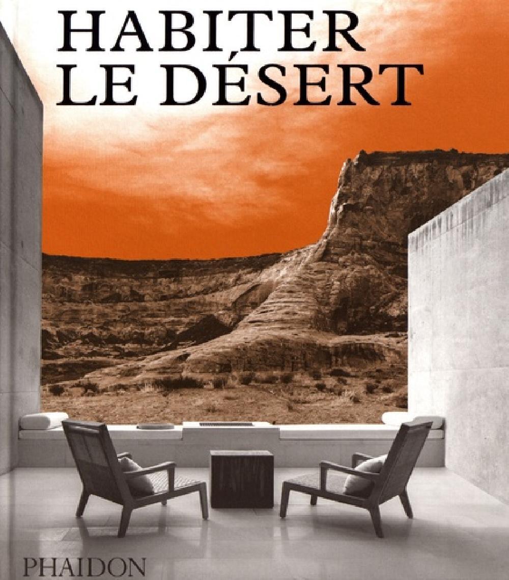 Habiter le désert - Maisons contemporaines en milieu désertique