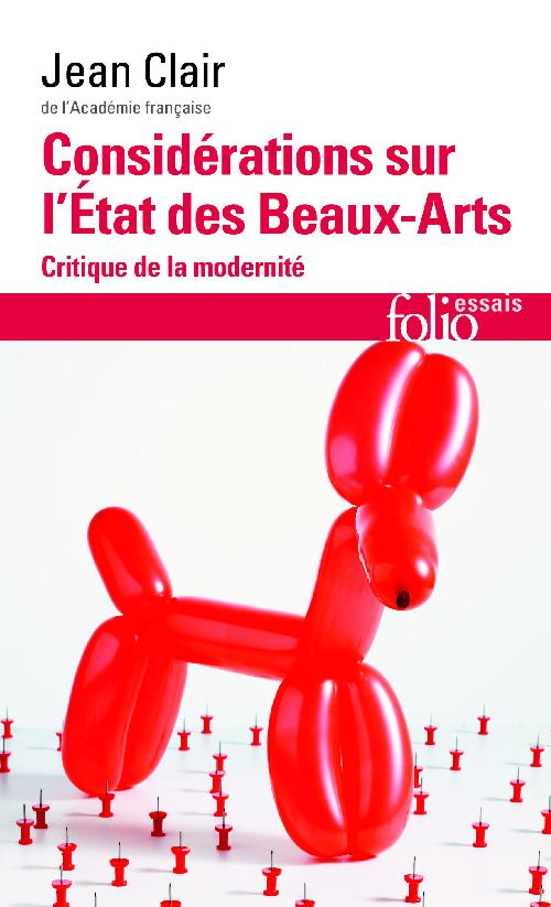 Considérations sur l'État des Beaux-Arts. Critique de la modernité