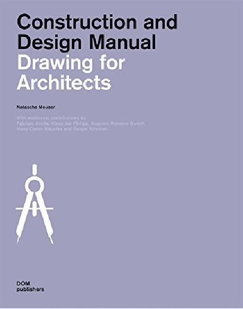 Construction and Design Manual / Drawing for Architects