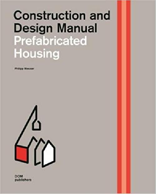 Prefabricated Housing - Construction and Design Manual