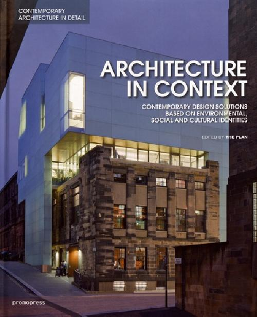 Architecture in Context - Contemporary design solutions based on environmental, social and cultural