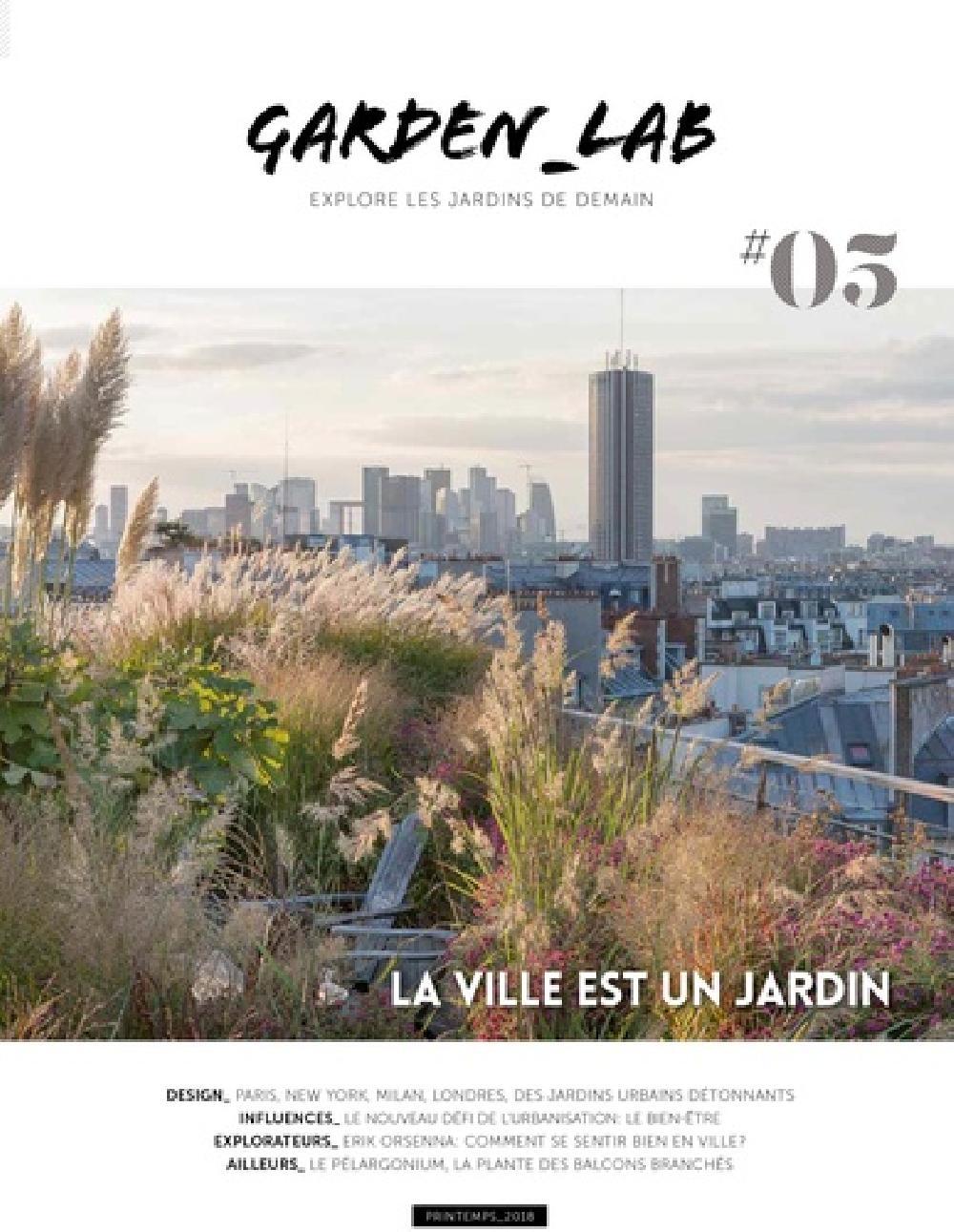 Garden Lab N° 5, printemps 2018 La ville est un jardin