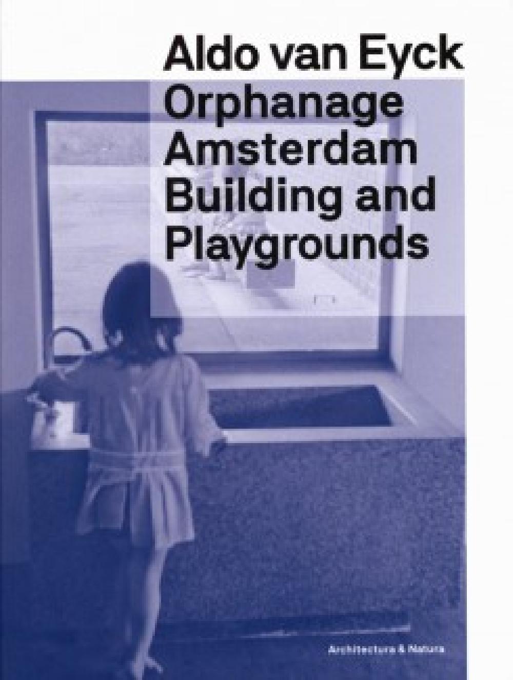 Orphanage Amsterdam / Playgrounds Aldo Van Eyck