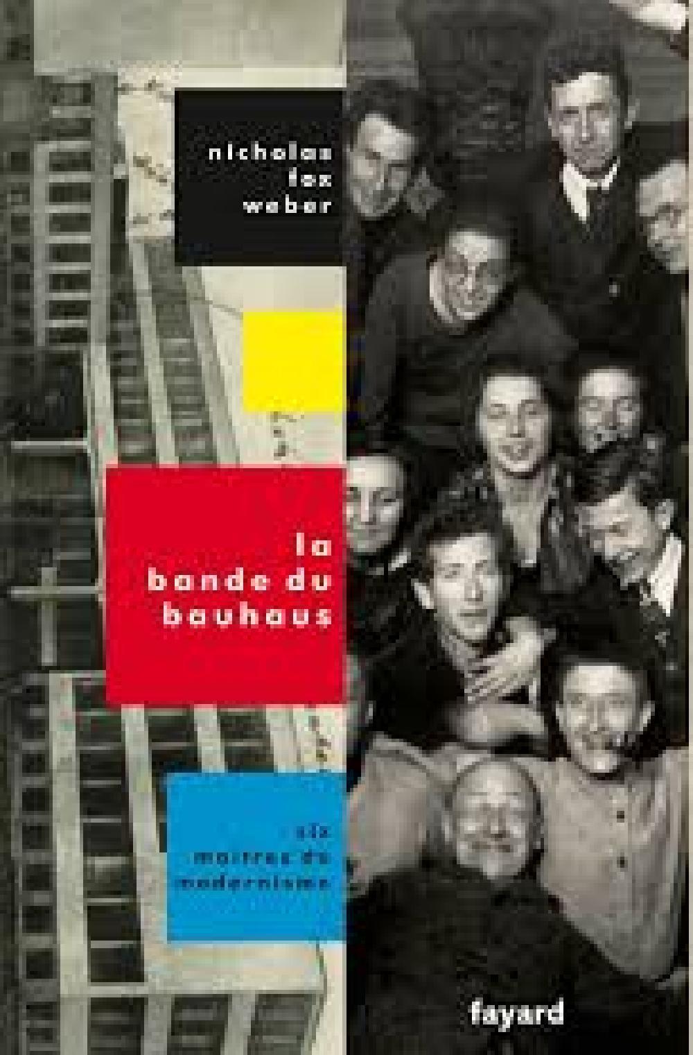 La bande du Bauhaus - Six maîtres du modernisme